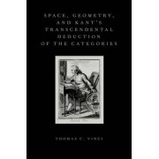 Space, Geometry, and Kant's Transcendental Deduction of the Categories by Thomas C. Vinci