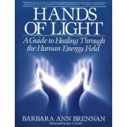 Hands of Light by Barbara Ann Brennan