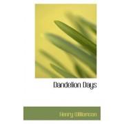 Dandelion Days by Henry Williamson