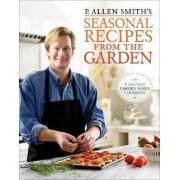 P. Allen Smith's Seasonal Recipes from the Garden by P Allen Smith
