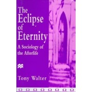 The Eclipse of Eternity by T Walter