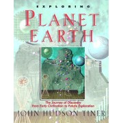 Exploring Planet Earth by John Tiner