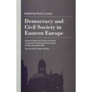 Democracy and Civil Society in Eastern Europe by Paul G. Lewis