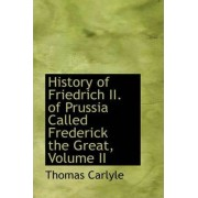 History of Friedrich II. of Prussia Called Frederick the Great, Volume II by Thomas Carlyle