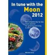 In Tune with the Moon 2012 by Michel Gros
