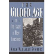 The Gilded Age, or, the Hazard of New Functions by Mark Wahlgren Summers