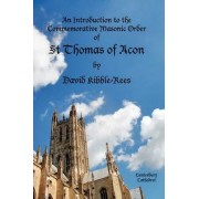 An Introduction to the Commemorative Masonic Order of St Thomas of Acon by David Kibble-Rees