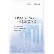 Tracking Medicine by John E. Wennberg