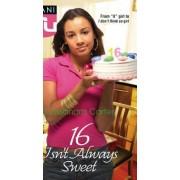 16 Isn't Always Sweet by Cassandra Carter