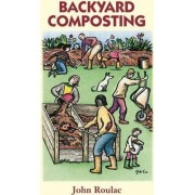 Backyard Composting by John Roulac