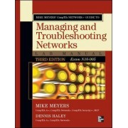 Mike Meyers' CompTIA Network+ Guide to Managing and Troubleshooting Networks Lab Manual by Michael Meyers