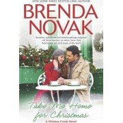 Take Me Home for Christmas by Brenda Novak