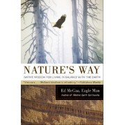 Nature's Way: Native Wisdom For Living In Balance With The Earth by Ed McGaa