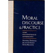 Moral Discourse and Practice by Stephen L. Darwall
