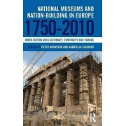 National Museums and Nation-Building in Europe 1750-2010 by Peter Aronsson