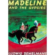 Madeline and the Gypsies by Ludwig Bemelmans