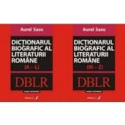 Dictionarul biografic al literaturii romane A-L + M-Z - Aurel Sasu