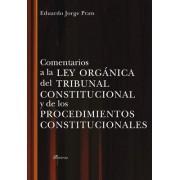 Comentarios a la Ley Organica del Tribunal Constitucional y de Los Procedimientos Constitucionales