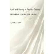 Myth and History in Ancient Greece by Claude Calame