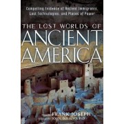 Lost Worlds of Ancient America by John DeSalvo