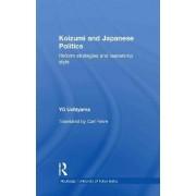 Koizumi and Japanese Politics by Yu Uchiyama