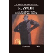Mussolini and the Origins of the Second World War, 1933-1940 by M. Feldman