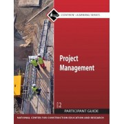 Project Management: Participant Guide by Nccer