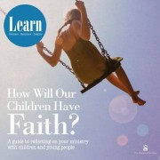 How Will Our Children Have Faith? by Mission and Discipleship Council