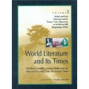 World Literature and Its Times: British and Irish Literature and Its Times: Celtic Migrations to the Reform Bill (Beginnings - 1830s) Vol 3 by Joyce Moss