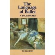 The Language of Ballet by Thalia Mara
