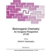 Bioinorganic Chemistry - An Inorganic Perspective of Life by Dimitris P. Kessissoglou