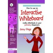 How to Use an Interactive Whiteboard Really Effectively in Your Primary Classroom: Primary by Jenny Gage