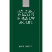 Family and Familia in Roman Law and Life by Jane F. Gardner