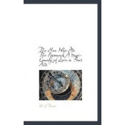 The Man Who Ate the Popomack a Tragi-Comedy of Love in Four Acts by W J Turner