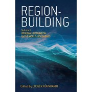 Region Building: Regional Integration in the World: Documents v. II by Ludger Kuhnhardt