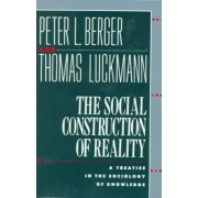 The Social Construction of Reality by Berger