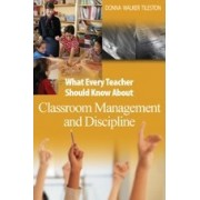 What Every Teacher Should Know About Classroom Management and Discipline by Donna E. Walker Tileston