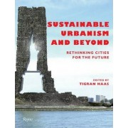 Sustainable Urbanism and Beyond by Tigran Haas