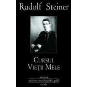 Cursul vietii mele - Rudolf Steiner
