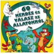 60 Kerdes es Valasz az Allatokrol. 60 de intrebari si raspunsuri despre animale