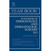 Year Book of Dermatology and Dermatological Surgery 2012 by James Q. Del Rosso