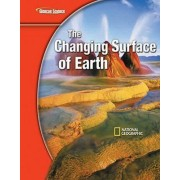 The Changing Surface of Earth by McGraw-Hill Education