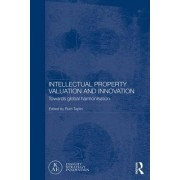 Intellectual Property Valuation and Innovation: Towards Global Harmonisation