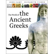 Exploring the World of the Ancient Greeks by John M. Camp