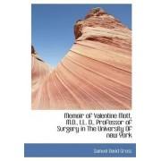 Memoir of Valentine Mott, M.D., LL. D., Professor of Surgery in the University of New York by Samuel David Gross