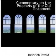 Commentary on the Prophets of the Old Testament by Heinrich Ewald