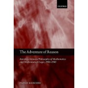 The Adventure of Reason by Paolo Mancosu