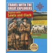 Explore with Lewis and Clark by Rachel Stuckey