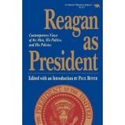 Reagan as President by Paul S. Boyer