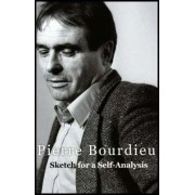 Sketch for a Self-analysis by Pierre Bourdieu